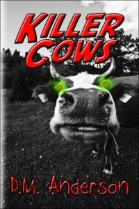 Killer Cows by D.M. Anderson
