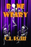 Bone Weary