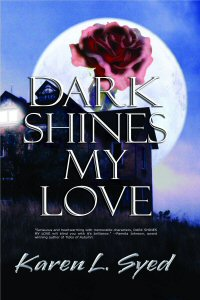 Dark Shines My Love by Karen L. Syed