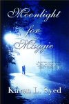 Moonlight for Maggie by Karen L. Syed